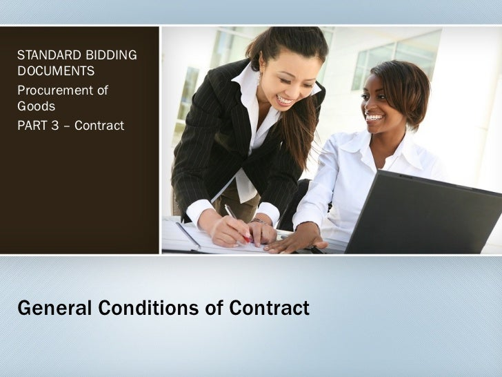 General Conditions  of Contract STANDARD BIDDING DOCUMENTS Procurement of Goods PART  3  –  Contract