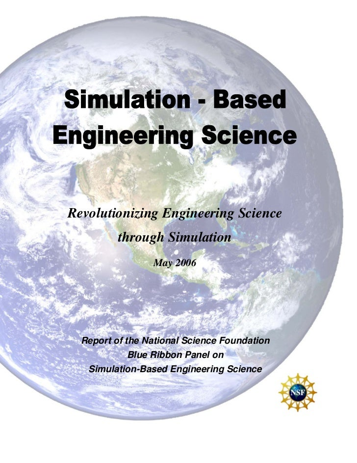 Revolutionizing Engineering Science          through Simulation                 May 2006  Report of the National Science F...