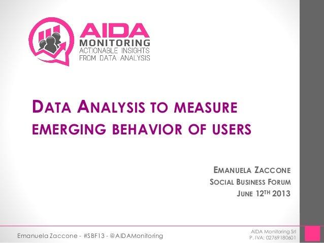 Data Analysis to Measure Emerging Behavior of Users