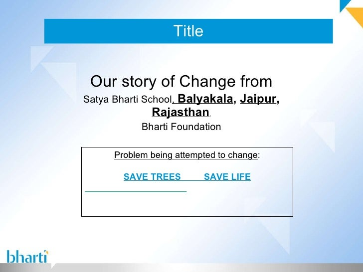 Title Our story of Change from Satya Bharti School ,  Balyakala ,  Jaipur ,  Rajasthan , Bharti Foundation Problem being a...