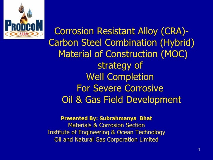 Corrosion Resistant Alloy (CRA)- Carbon Steel Combination (Hybrid)   Material of Construction (MOC)             strategy o...