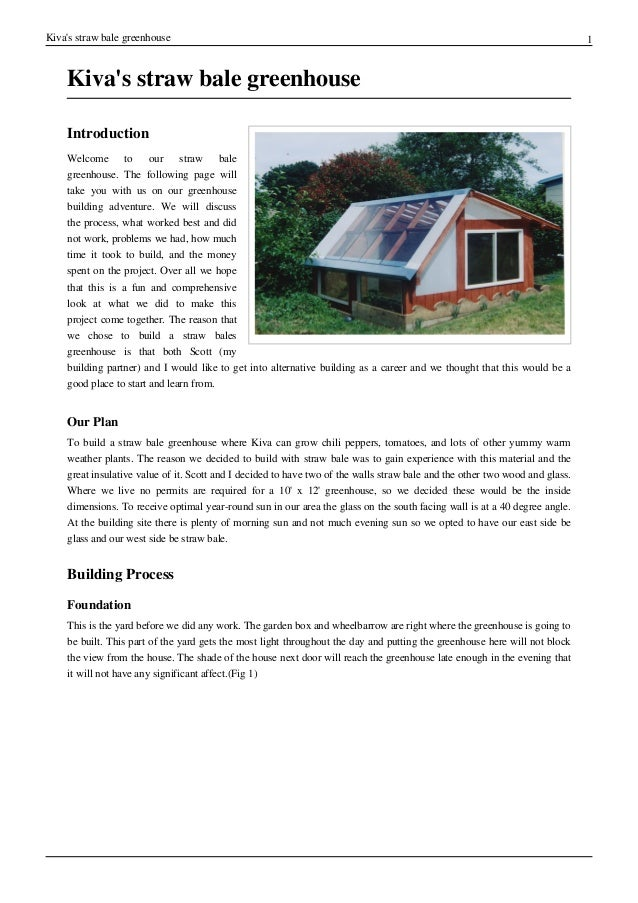 Kiva's straw bale greenhouse 1 Kiva's straw bale greenhouse Introduction Welcome to our straw bale greenhouse. The followi...