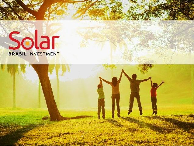 SOLAR BRASIL Investment Conheça Nossa Empresa Sistema Fotovoltaico Vantagens ÍNDICE
