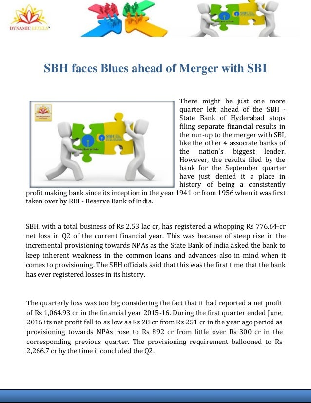 essay on merger of associate banks with sbi After successful merger of country's largest lender state bank of india (sbi) with its associate banks in april this year, a distinct possibility of merger of all other public sector unit (psu) banks is in the air the finance ministry has decided to keep the concept paper ready for the psu banks.