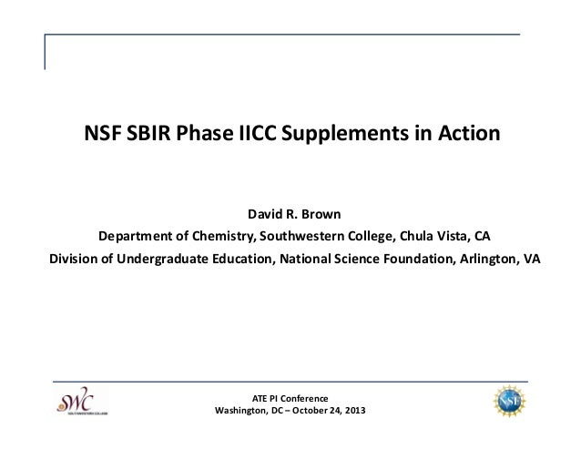 NSF SBIR Phase IICC Supplements in Action David R. Brown Department of Chemistry, Southwestern College, Chula Vista, CA Di...
