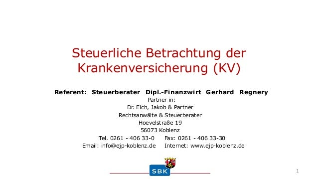 Steuerliche Betrachtung der Krankenversicherung (KV) Referent: Steuerberater Dipl.-Finanzwirt Gerhard Regnery Partner in: ...