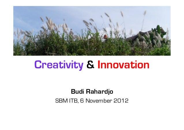 Creativity & Innovation         Budi Rahardjo    SBM ITB, 6 November 2012
