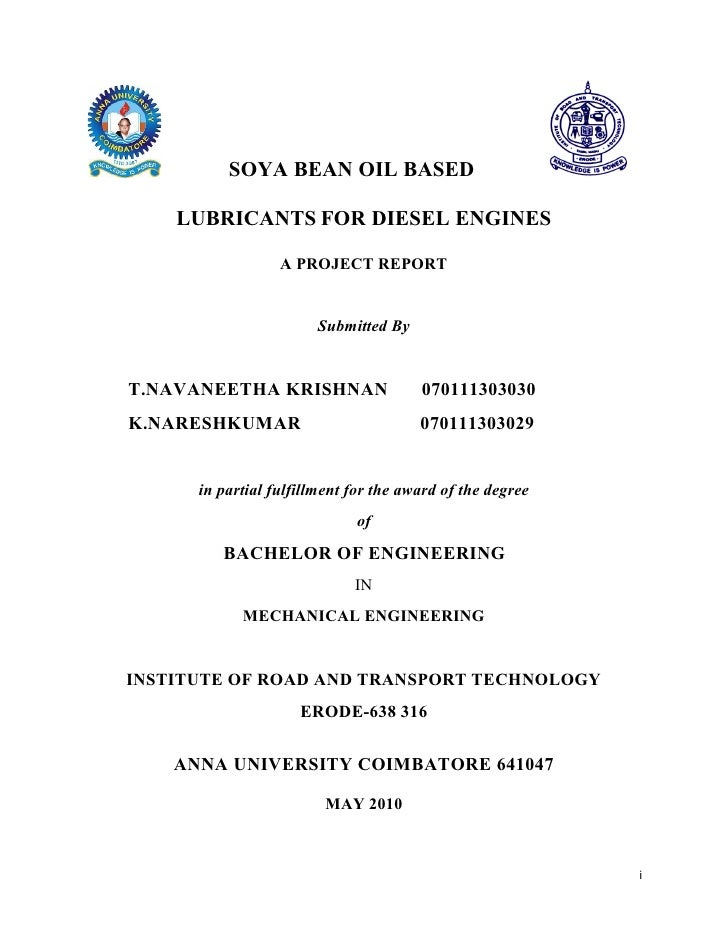 SOYA BEAN OIL BASED    LUBRICANTS FOR DIESEL ENGINES                  A PROJECT REPORT                        Submitted By...