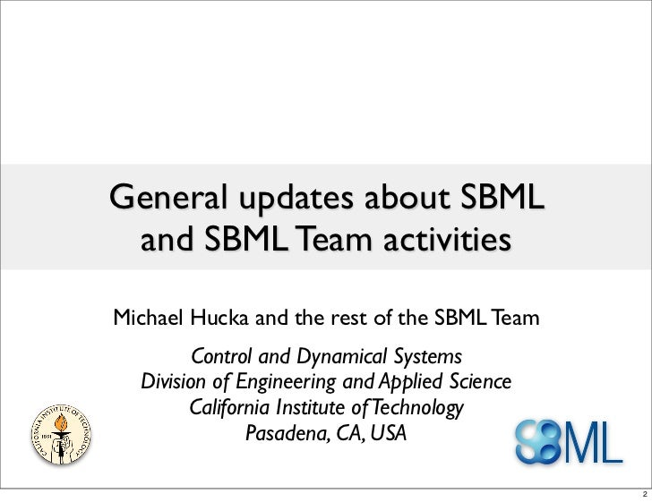 General updates about SBML and SBML Team activitiesMichael Hucka and the rest of the SBML Team        Control and Dynamica...