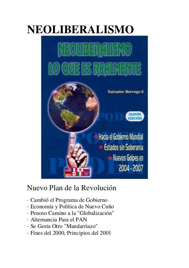 NEOLIBERALISMONuevo Plan de la Revolución· Cambió el Programa de Gobierno· Economía y Política de Nuevo Cuño· Penoso Camin...