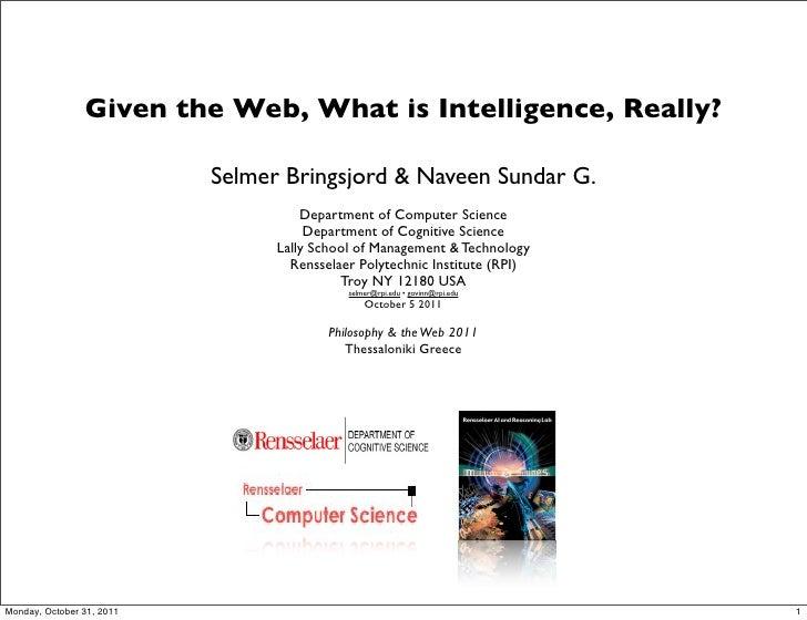 Selmer Bringsjord &  Naveen Sundar G.: Given the Web, What is Intelligence, Really?