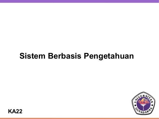 Sistem Berbasis PengetahuanKA22