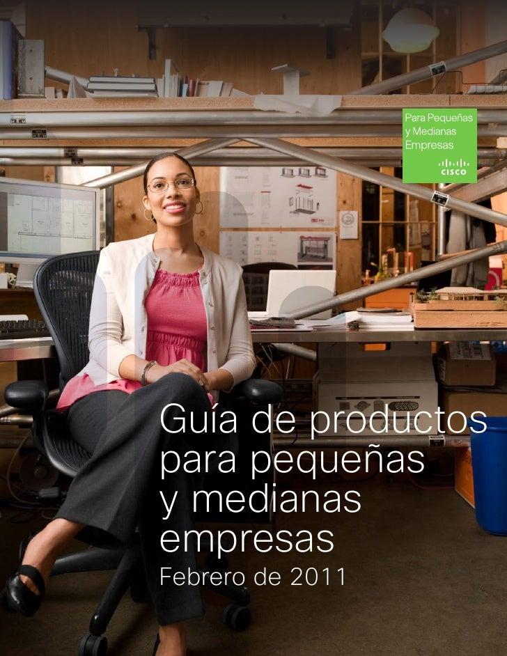 Guía de productospara pequeñasy medianasempresasFebrero de 2011