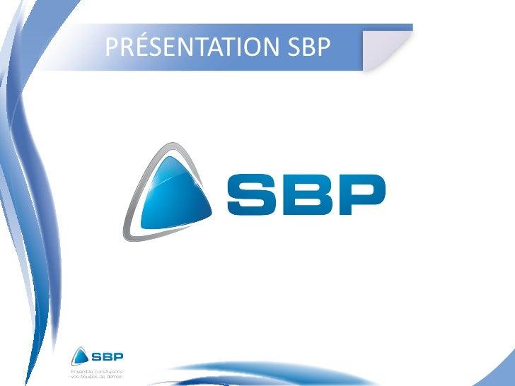 PRÉSENTATION SBP