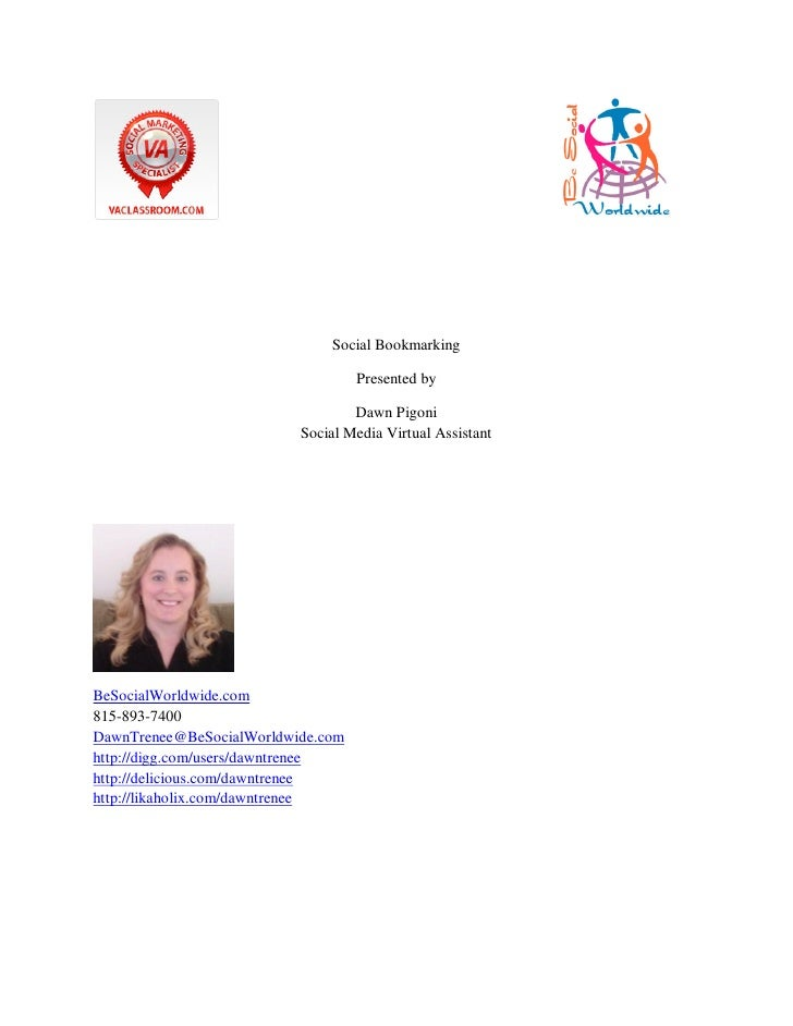 Social Bookmarking                                     Presented by                                    Dawn Pigoni        ...