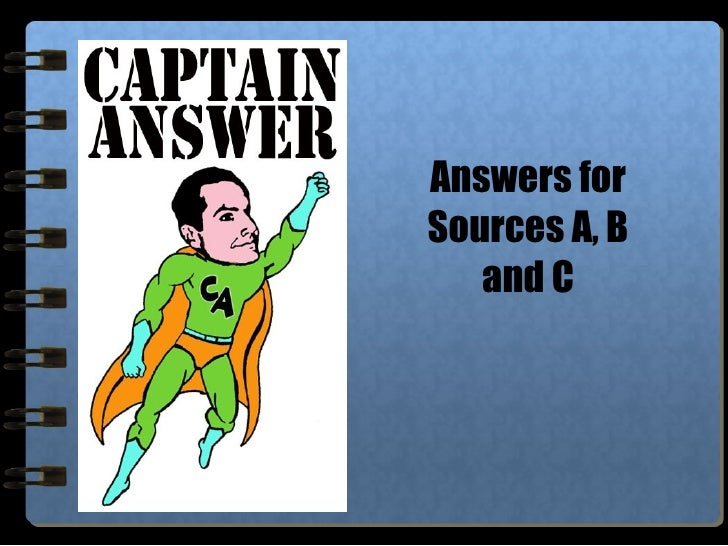 Answers for Sources A, B and C