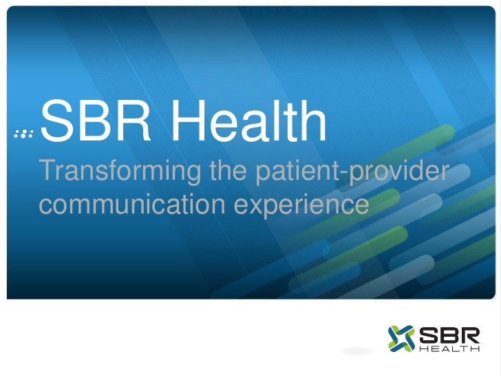 SBR HealthTransforming the patient-providercommunication experience