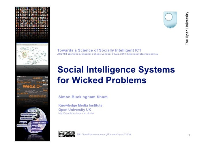 Towards a Science of Socially Intelligent ICT ASSYST Workshop, Imperial College London, 3 Aug. 2010. http://assystcomplexi...