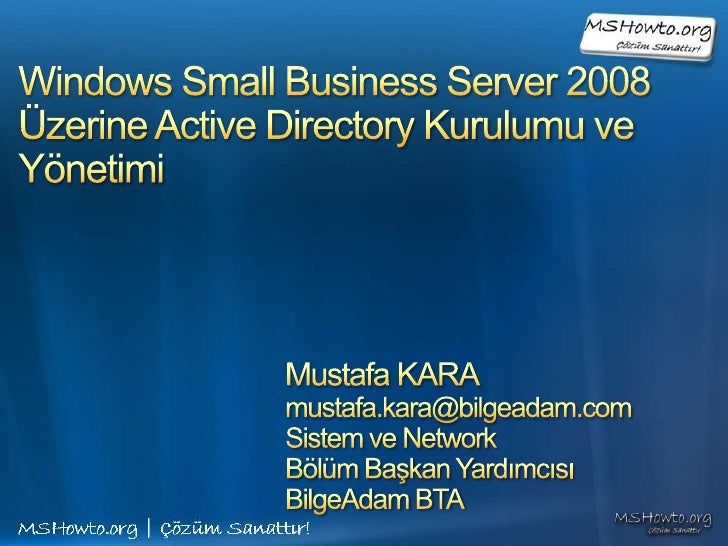 Small Business Server 2008 Üzerine Active Directory Kurulumu ve Yönetimi