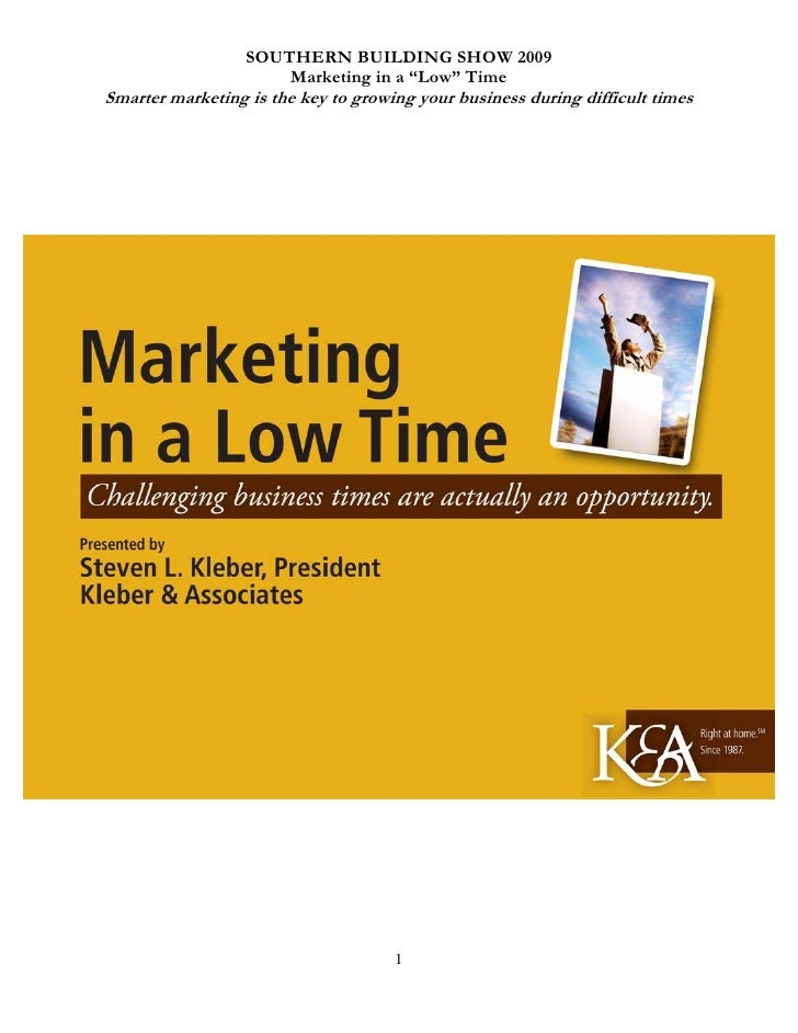 "SOUTHERN BUILDING SHOW 2009                       Marketing in a ""Low"" Time Smarter marketing is the key to growing your b..."