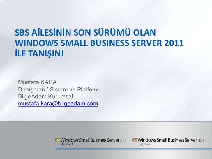 SBS Ailesinin Son Sürümü Olan Windows Small Business Server 2011 ile Tanışın