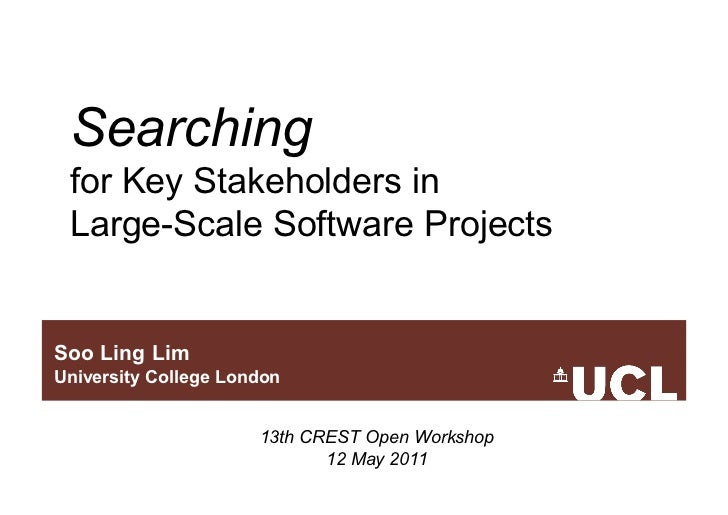 Searching for Key Stakeholders in Large-Scale Software ProjectsSoo Ling LimUniversity College London                      ...
