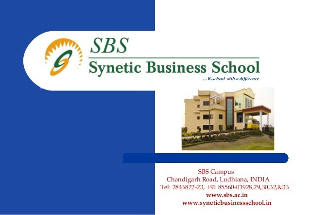 …B-school with a difference             SBS Campus  Chandigarh Road, Ludhiana, INDIATel: 2843822-23, +91 85560-01928,29,30...