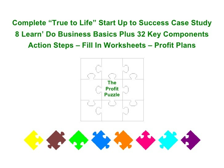 """The Profit Puzzle Complete """"True to Life"""" Start Up to Success Case Study 8 Learn' Do Business Basics Plus 32 Key Component..."""