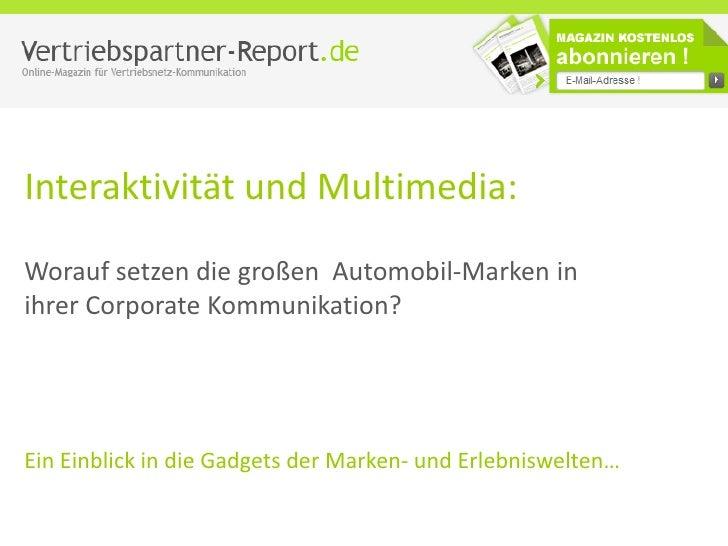 Interaktivität und Multimedia:  Worauf setzen die großen Automobil-Marken in ihrer Corporate Kommunikation?     Ein Einbli...
