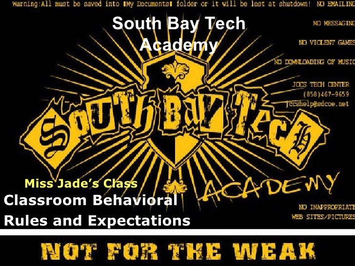 South Bay Tech Academy Classroom Behavioral Rules and Expectations Miss Jade's Class