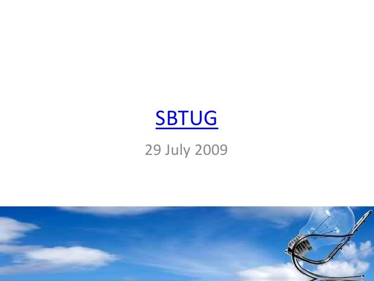 Sbtug 29 July2009 Agenda