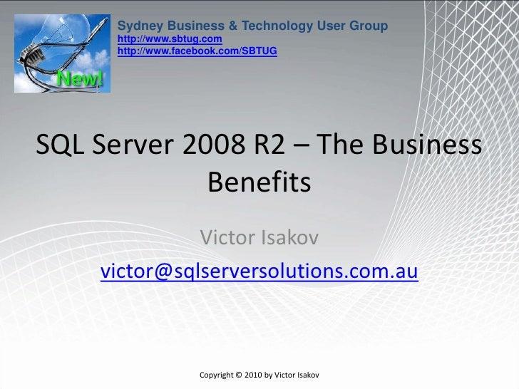 SBTUG 28 July 2010 SQL Server 2008 R2