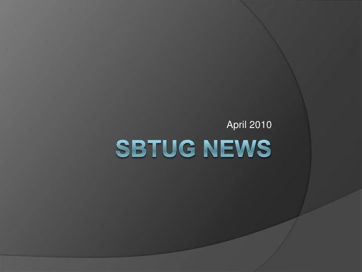 SBTUG News 28 April 2010