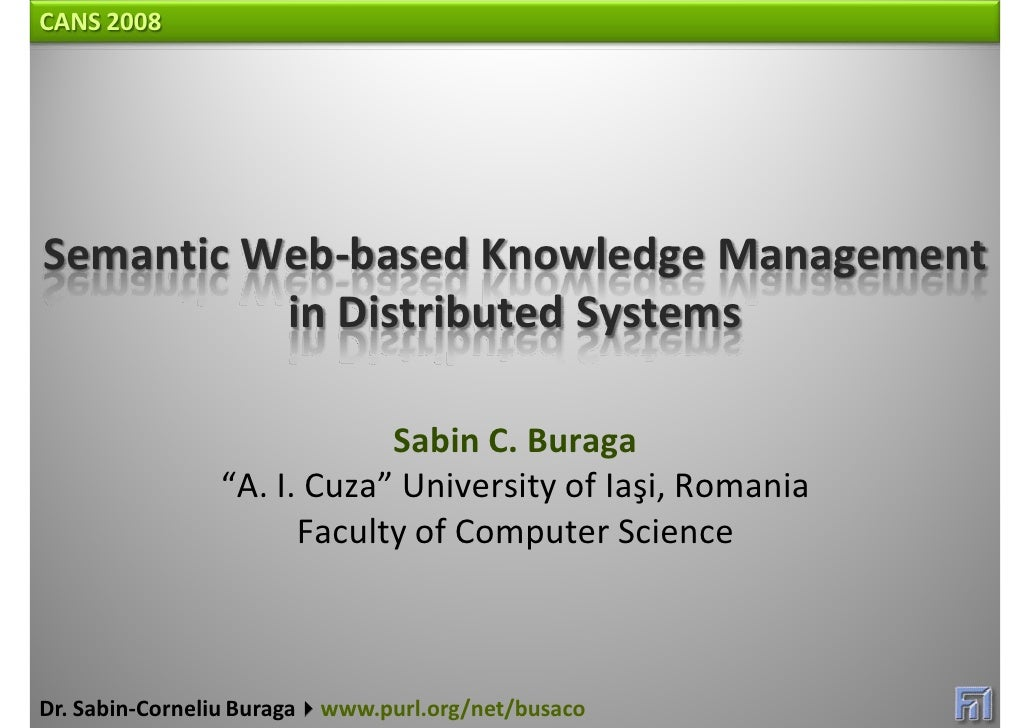 CANS 2008     Semantic Web‐based Knowledge Management            in Distributed Systems                               Sabi...
