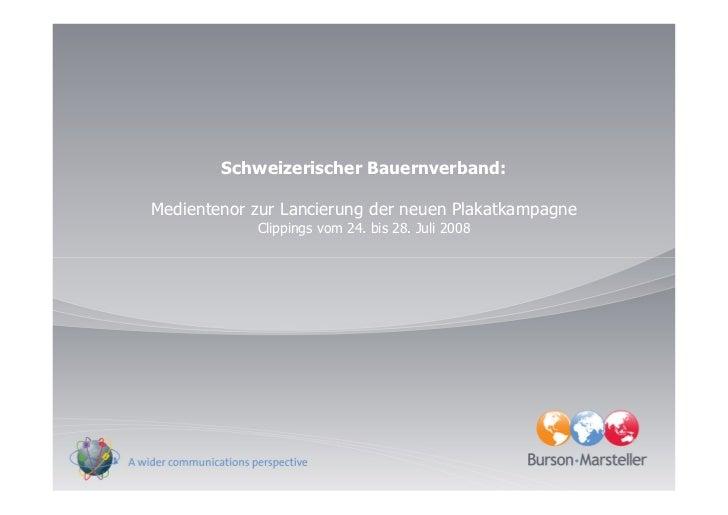 Schweizerischer Bauernverband:  Medientenor zur Lancierung der neuen Plakatkampagne             Clippings vom 24. bis 28. ...