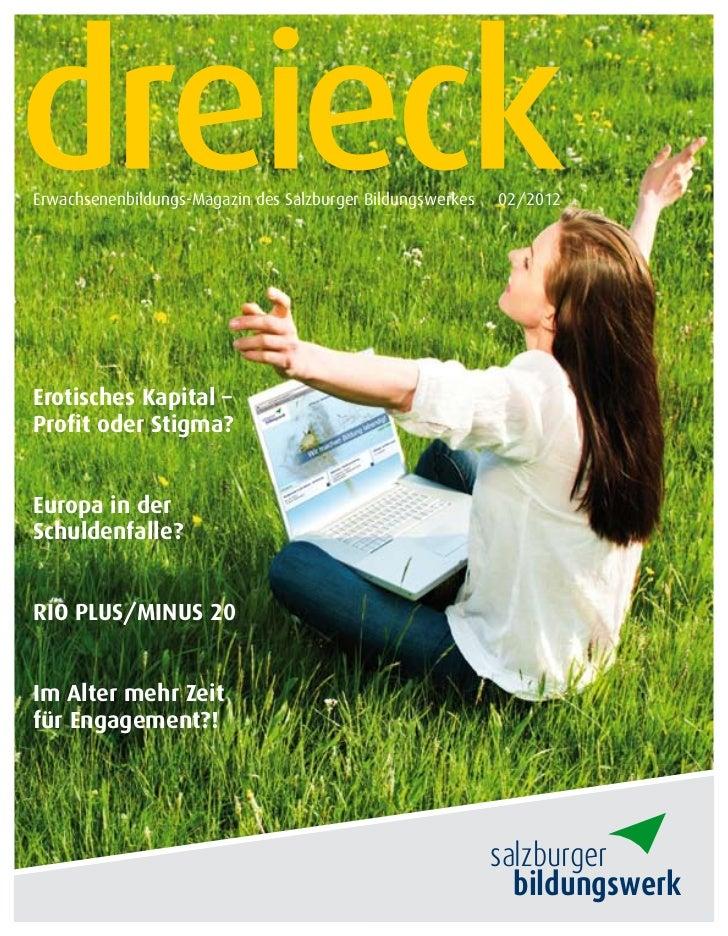 Erwachsenenbildungs-Magazin des Salzburger Bildungswerkes   02/2012Erotisches Kapital –Profit oder Stigma?Europa in derSch...