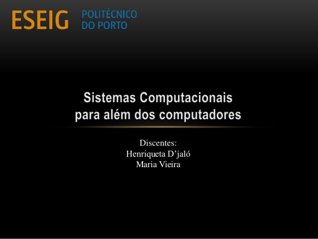 Discentes: Henriqueta D'jaló Maria Vieira