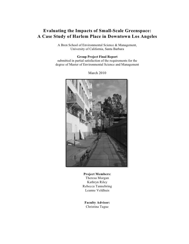 Evaluating the Impacts of Small-Scale Greenspace: A Case Study of Harlem Place in Downtown Los Angeles         A Bren Scho...