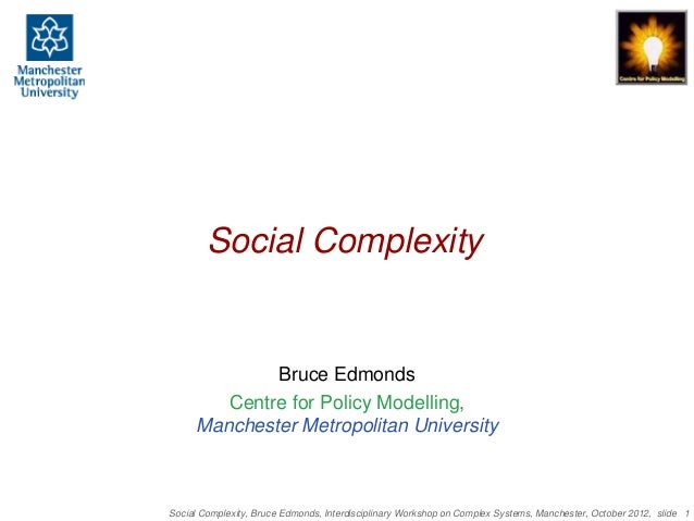 Social Complexity             Bruce Edmonds        Centre for Policy Modelling,     Manchester Metropolitan UniversitySoci...