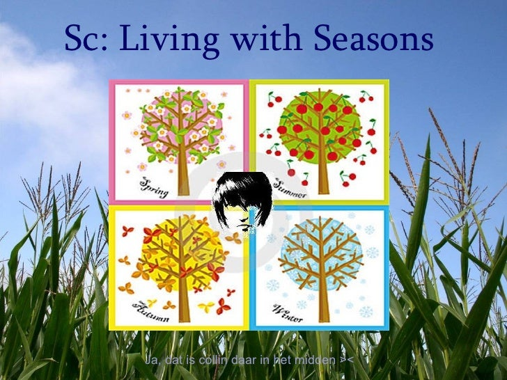 Sc: Living with Seasons         Ja, dat is collin daar in het midden ><