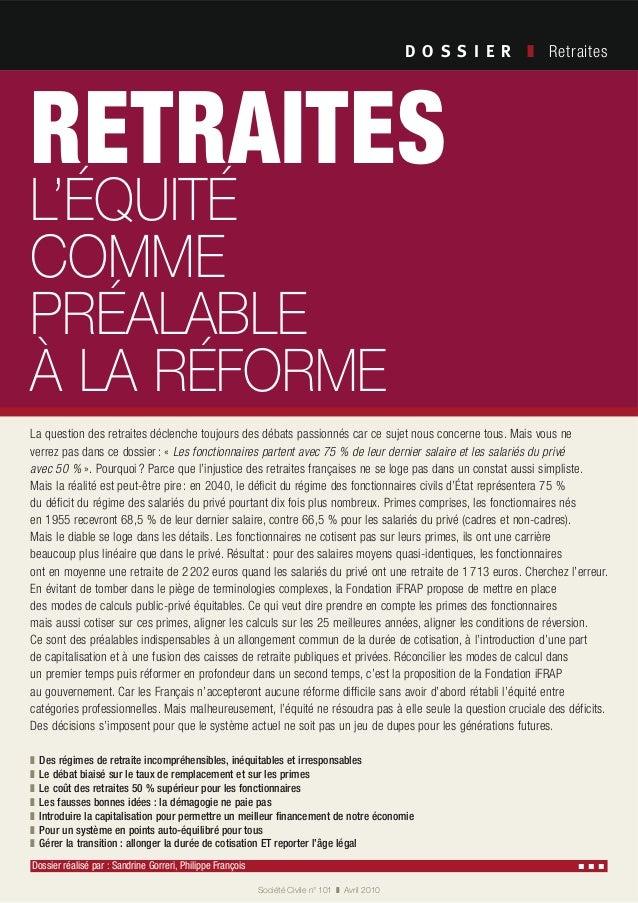 RETRAITES L'ÉQUITÉ COMME PRÉALABLE À LA RÉFORME Retraites Société Civile n° 101 Avril 2010 Dossier réalisé par : Sandrine ...