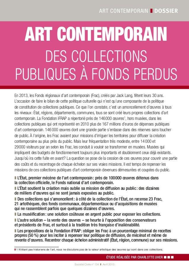 art contemporain ❚ dossierSociété Civile n° 134 ❚ Avril 2013Art contemporaindes collectionspubliques à fonds perdusÉtude...
