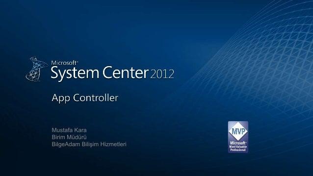 System Center 2012 App Controller Nedir ? Ne işe yarar ?