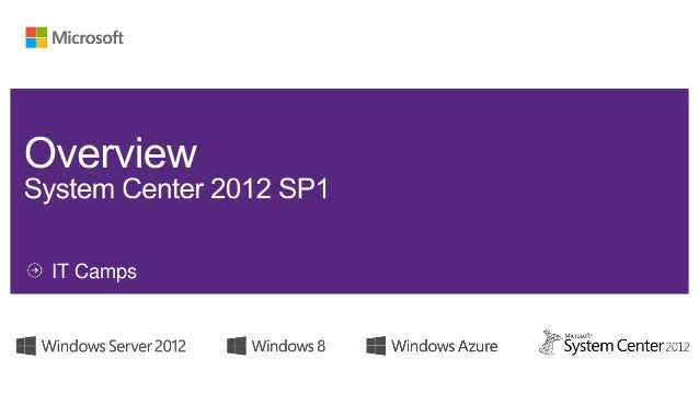 System Center 2012 SP1 Overview and Window Azure IaaS