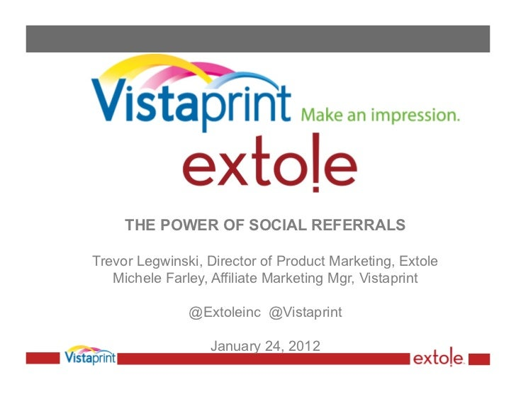 THE POWER OF SOCIAL REFERRALSTrevor Legwinski, Director of Product Marketing, Extole   Michele Farley, Affiliate Marketing...