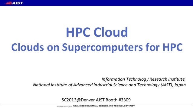 HPC  Cloud    Clouds  on  Supercomputers  for  HPC Informa(on  Technology  Research  Ins(tute,     N...