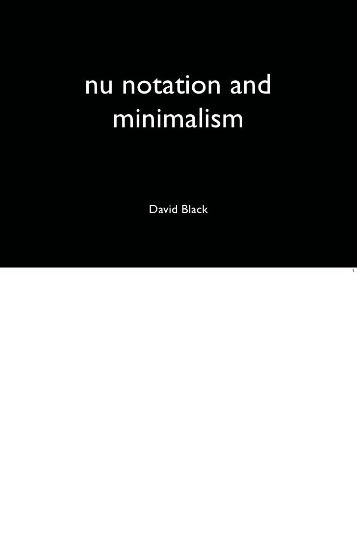 nu notation and   minimalism       David Black                       1