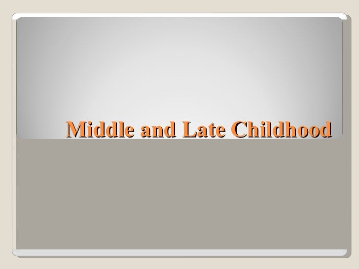 Middle and Late Childhood