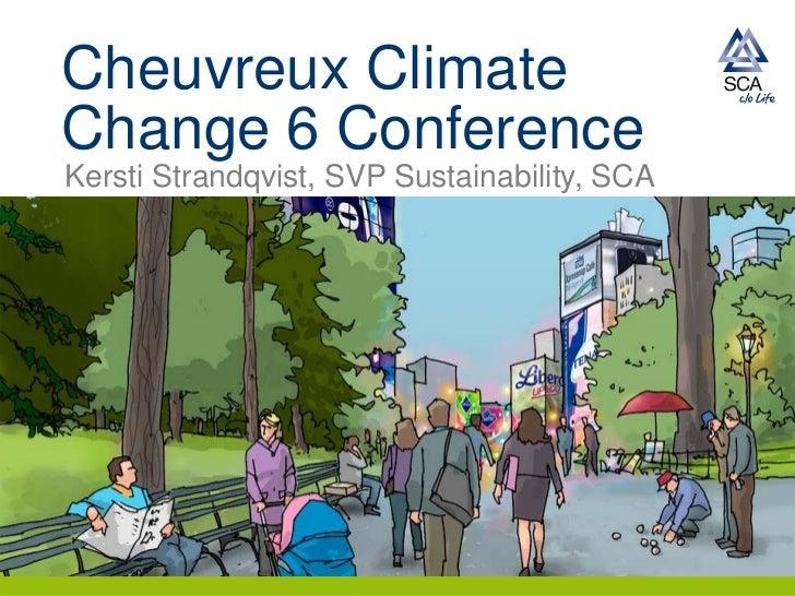 Cheuvreux ClimateChange 6 ConferenceKersti Strandqvist, SVP Sustainability, SCA