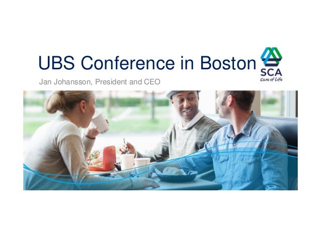 UBS Conference in Boston Jan Johansson, President and CEO